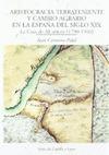 ARISTOCRACIA TERRATENIENTE Y CAMBIO AGRARIO EN LA ESPAÑA DEL SIGLO XIX