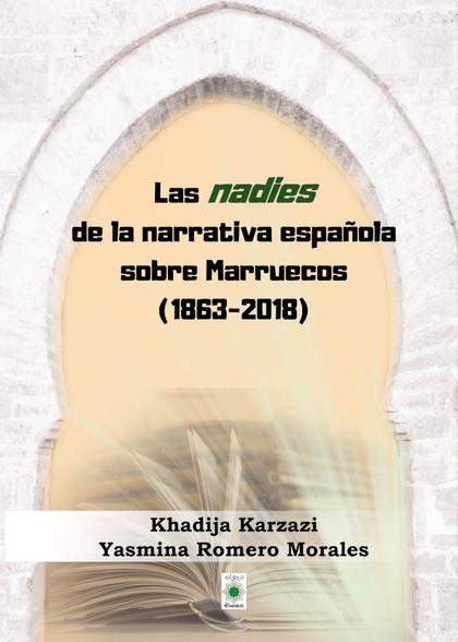 LAS NADIES  DE LA NARRATIVA ESPAÑOLA SOBRE  MARRUECOS (1863-2018).