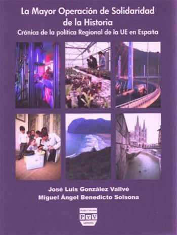 LA MAYOR OPERACIÓN DE SOLIDARIDAD DE LA HISTORIA : CRÓNICA DE LA POLÍTICA REGIONAL DE LA UE EN