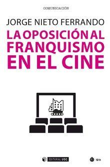 OPOSICIONAL FRANQUISMO EN EL CINE