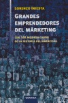 GRANDES EMPRENDEDORES DEL MÁRKETING: LOS 100 MEJORES CASOS DE LA HISTORIA DEL MÁRKETING