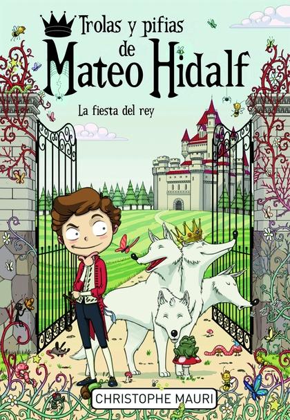 TROLAS Y PIFIAS DE MATEO HIDALF. LA FIESTA DEL REY.