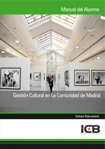 GESTIÓN CULTURAL EN LA COMUNIDAD DE MADRID