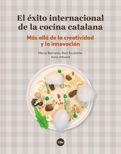 EL ÉXITO INTERNACIONAL DE LA COCINA CATALANA. MÁS ALLÁ DE LA CREATIVIDAD Y LA INNOVACIÓN