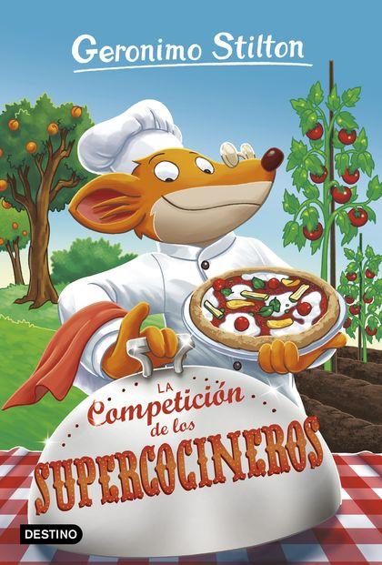 LA COMPETICIÓN DE LOS SUPERCOCINEROS. GERONIMO STILTON 68