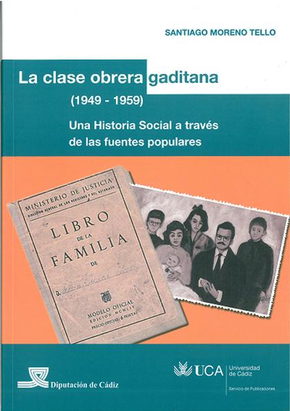 LA CLASE OBRERA GADITANA, 1949-1959: UNA HISTORIA SOCIAL A TRAVÉS DE LAS FUENTES POPULARES