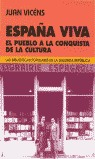 ESPAÑA VIVA: EL PUEBLO A LA CONQUISTA DE LA CULTURA