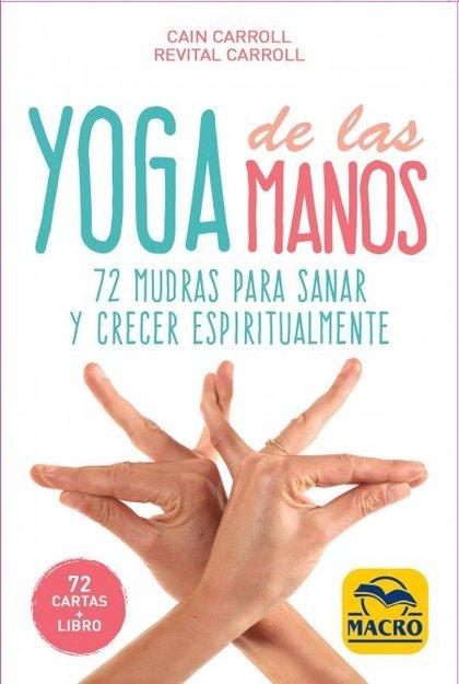 YOGA DE LAS MANOS - CARTAS. 72 MUDRAS PARA SANAR Y CRECER ESPIRITUALMENTE