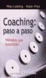 COACHING, PASO A PASO: MÉTODOS QUE FUNCIONAN