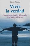 VIVIR LA VERDAD: TRANSFORMA EL DOLOR DEL PASADO EN EL PODER DEL FUTURO