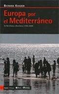 EUROPA POR EL MEDITERRÁNEO : DE BARCELONA A BARCELONA (1995-2009)