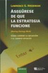 ASEGÚRESE DE QUE LA ESTRATEGIA FUNCIONE: CÓMO LIDERAR LA EJECUCIÓN Y EL CAMBIO EFICACES