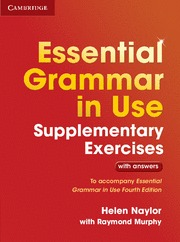 ESSENTIAL GRAMMAR IN USE (4TH ED.). SUPLEMENTARY EXERCISES