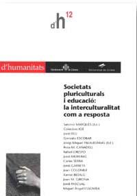 SOCIETATS PLURICULTURALS I EDUCACIÓ: LA INTERCULTURALITAT COM A RESPOSTA
