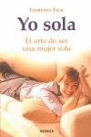 YO SOLA : EL ARTE DE SER UNA MUJER SOLA