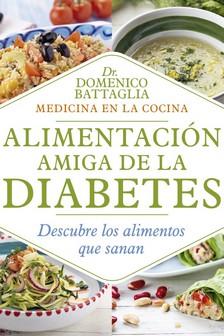 ALIMENTACIÓN AMIGA DE LA DIABETES. DESCUBRE LOS ALIMENTOS QUE SANAN