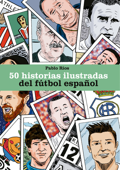 50 HISTORIAS ILUSTRADAS DEL FÚTBOL ESPAÑOL.