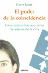 EL PODER DE LA COINCIDENCIA: CÓMO INTERPRETAR A SU FAVOR LAS SEÑALES DE LA VIDA