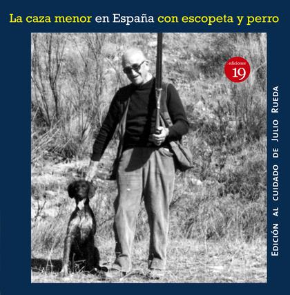 CAZA MENOR EN ESPAÑA CON ESCOPETA Y PERRO, LA