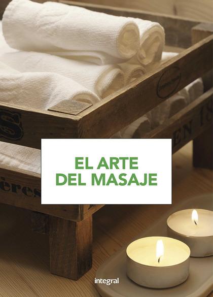 EL ARTE DEL MASAJE 3A ED.