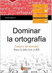 DOMINAR LA ORTOGRAFIA-CUADERNO DEL ALUMNO.