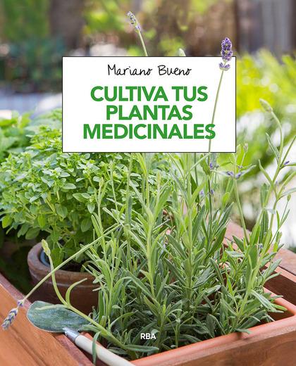 CULTIVA TUS PLANTAS MEDICINALES.