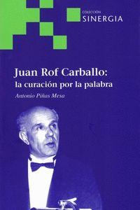 JUAN ROF CARBALLO: LA CURACION POR LA PALABRA