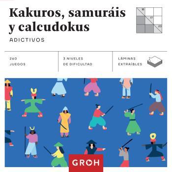 KAKUROS, SAMURÁIS Y CALCUDOKUS (CUADRADOS DE DIVERSIÓN). ADICTIVOS