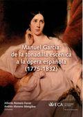 MANUEL GARCÍA: DE LA TONADILLA ESCÉNICA A LA ÓPERA ESPAÑOLA (1775-1832)