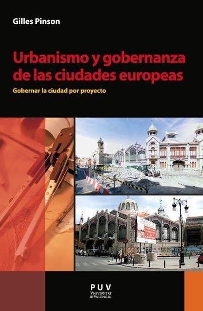 URBANISMO Y GOBERNANZA DE LAS CIUDADES EUROPEAS : GOBERNAR LA CIUDAD POR PROYECTO