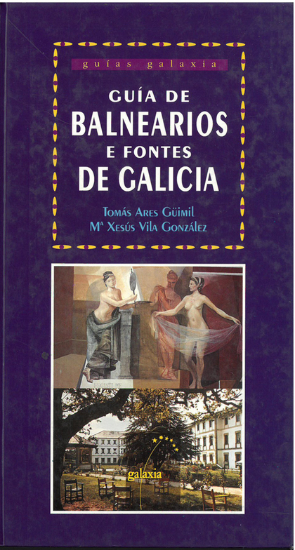 GUÍA DE BALNEARIOS E FONTES DE GALICIA