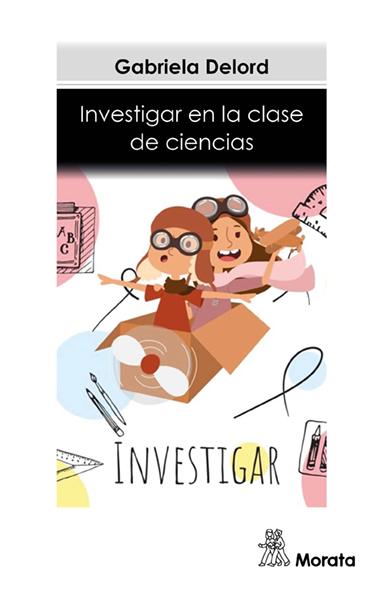 INVESTIGAR EN LA CLASE DE CIENCIAS