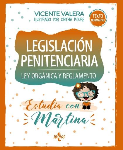 LEGISLACIÓN PENITENCIARIA. ESTUDIA CON MARTINA. LEY ORGÁNICA Y REGLAMENTO
