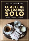EL ARTE DE QUEDARSE SOLO. DIARIOS 2015-2016