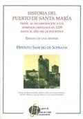 HISTORIA DEL PUERTO DE SANTA MARÍA DESDE SU INCORPORACIÓN A LOS DOMINIOS CRISTIANOS EN 1259 HAS