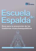 ESCUELA DE ESPALDA : GUÍA PARA LA PREVENCIÓN DE LOS TRANSTORNOS MUSCULOESQUELÉTICOS