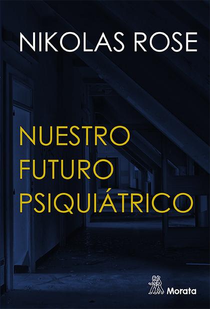 EL FUTURO DE LA PSIQUIATRÍA. LA POLÍTICA DE LA SALUD MENTAL