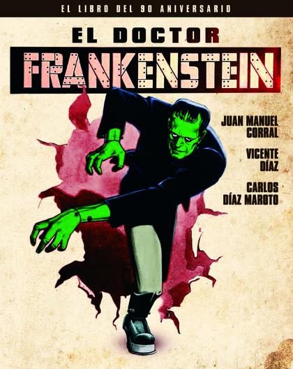 EL DOCTOR FRANKENSTEIN. EL LIBRO DEL 90 ANIVERSARIO.