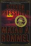 MATAD A ROMMEL. AFRICA DEL NORTE 1942 UNA UNIDAD DE ELITE DEL EJERCITO BRITANICO
