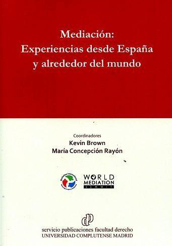 MEDIACIÓN : EXPERIENCIAS DESDE ESPAÑA Y ALREDEDOR DEL MUNDO