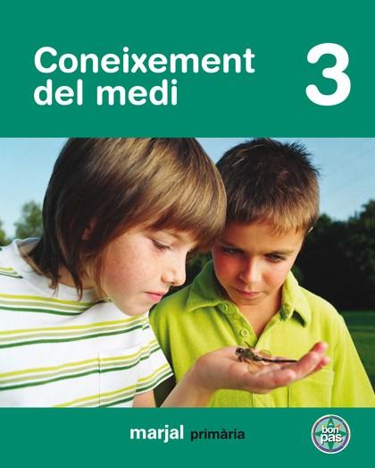 PROJECTE A BON PAS, CONEIXEMENT DEL MEDI, 3 EDUCACIÓ PRIMÀRIA