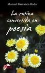 La rutina convertida en poesía