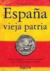 ESPAÑA VIEJA PATRIA.