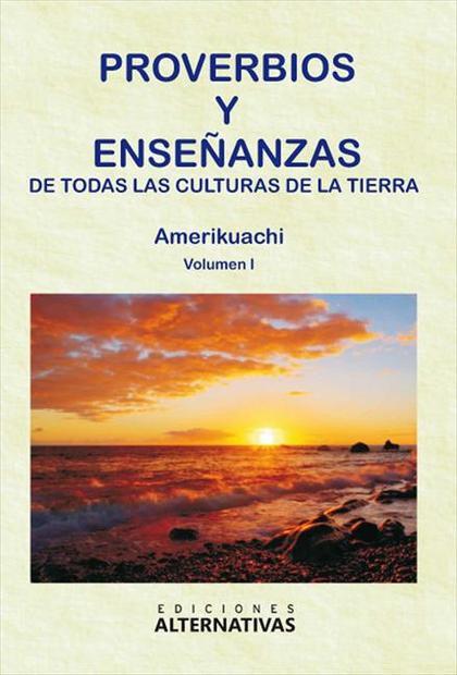 PROVERBIOS Y ENSEÑANZAS DE DOTAS LAS CULTURAS DE LA TIERRA
