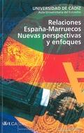 RELACIONES ESPAÑA-MARRUECOS : NUEVAS PERSPECTIVAS Y ENFOQUES