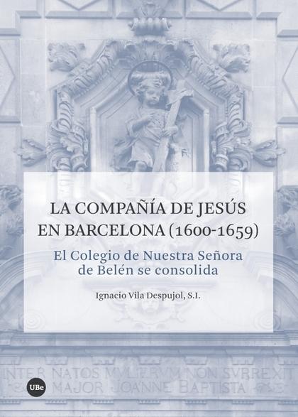 LA COMPAÑÍA DE JESÚS EN BARCELONA (1600-1659)                                   EL COLEGIO DE N