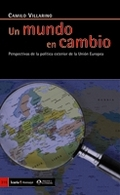 UN MUNDO EN CAMBIO : PERSPECTIVAS DE LA POLÍTICA EXTERIOR DE LA UNIÓN EUROPEA
