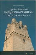 LA PÉRDIDA DEFINITIVA DEL MARQUESADO DE VILLENA: DON DIEGO II LÓPEZ PACHECO