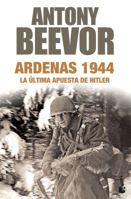 ARDENAS 1944. LA ÚLTIMA APUSTA DE HITLER