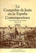 LA COMPAÑÍA DE JESÚS EN LA ESPAÑA CONTEMPORÁNEA. SUPRESIÓN Y REINSTALACIÓN (1868-1883)
